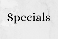 Weekly and Upcoming Specials