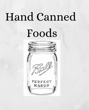 Hand Canned Foods